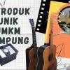 3 Produk UMKM Lampung yang Sangat Unik